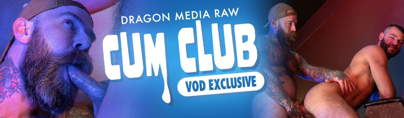Dragon Media Raw, Cum Club